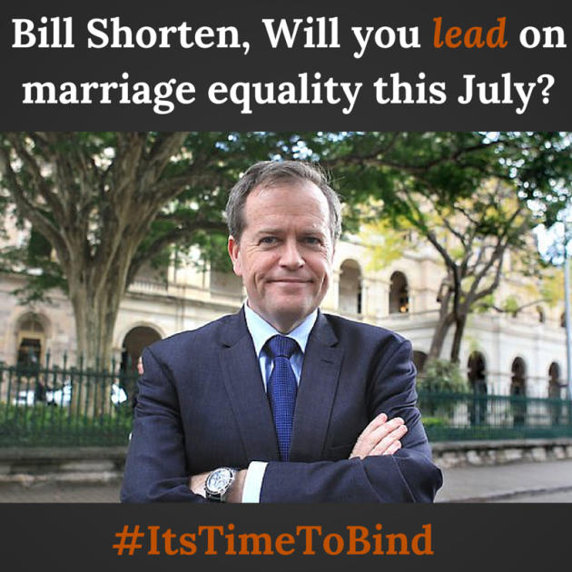 Bill Shorten, Will you lead on marriage