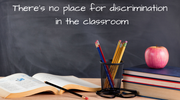 theres-no-place-for-discrimination-in-the-classroom